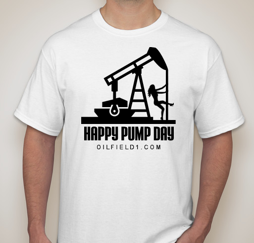 Happy Pump Day with Woman Oilfield1 Shirt White.png