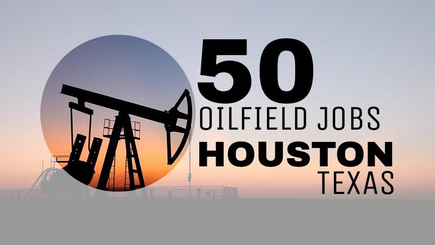 50 Oilfield Jobs Houston Texas Oilfield1